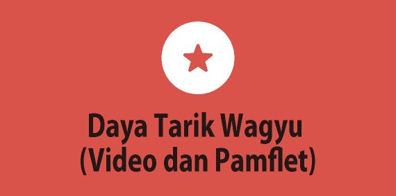 Daya Tarik Wagyu (Video dan Pamflet)
